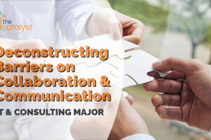 Deconstructing Barriers on Collaboration & Communication – IT & Consulting Major