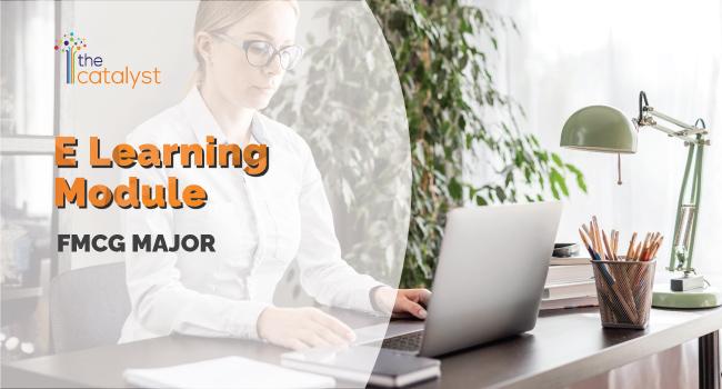 E Learning Module – FMCG Major