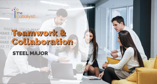 Team Work Collaboration – Steel Major