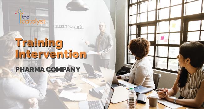 Training Intervention – Pharma Company